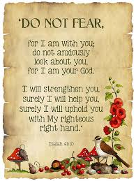 Day 15 Fear Not: God is with you, strengthening you and upholding you