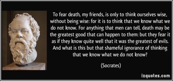 quote-to-fear-death-my-friends-is-only-to-think-ourselves-wise-without-being-wise-for-it-is-to-think-socrates-351573